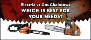 Electric vs Gas Chainsaws – Power, Price, Features Comparison